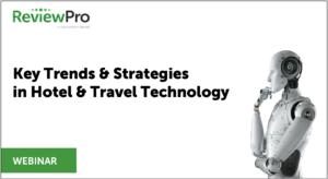 ReviewPro Webinar - Trends in Travel Tech